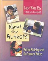 About the Authors | Ray, Katie Wood ; Cleaveland, Lisa B. |
