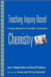 Teaching Inquiry-based Chemistry | Gallagher-Bolos, Joan A. ; Smithenry, Dennis W. |