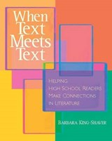When Text Meets Text | Barbara King-Shaver |
