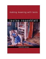 Making Meaning With Texts | Louise Rosenblatt |
