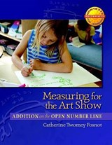 Measuring for the Art Show | Catherine Twomey Fosnot |