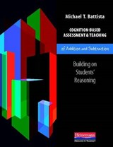 Cognition-Based Assessment & Teaching of Addition and Subtraction | Michael T. Battista |