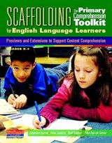 Scaffolding the Primary Comprehension Toolkit for English Language Learners | Anne Goudvis |