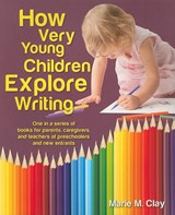 How Very Young Children Explore Writing | Marie M. Clay |