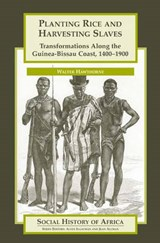 Planting Rice and Harvesting Slaves | Walter Hawthorne |