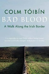 Bad Blood | Colm Toibin |