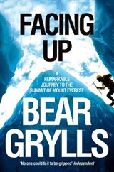 Facing Up | Bear Grylls |