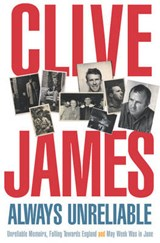 Always Unreliable | Clive James |