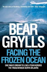 Facing the Frozen Ocean | Bear Grylls |