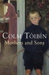 Mothers and Sons | Colm Toibin |
