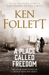 A Place Called Freedom | Ken Follett |