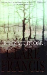 Keep Me Close | Clare Francis |