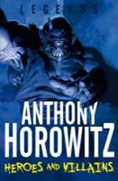 Heroes and Villains | Anthony Horowitz |