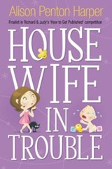 Housewife in Trouble | Alison Penton Harper |