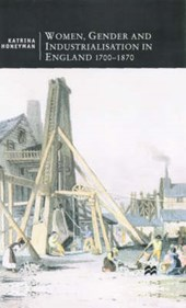 Women, Gender and Industrialization in England, 1700-1870