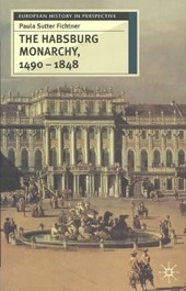 The Habsburg Monarchy 1490-1848 | Paula Sutter Fichtner |