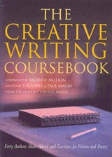 Creative Writing Coursebook | Julia Bell |