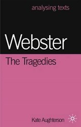 Webster: The Tragedies | Kate Aughterson |