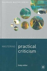 Mastering Practical Criticism | Lindy Miller |