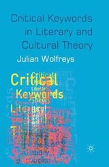 Critical Keywords in Literary and Cultural Theory | Julian Wolfreys |