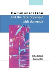 Communication And The Care Of People With Dementia | Killick |