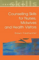 Counselling Skills For Nurses, Midwives and Health Visitors | Dawn Freshwater |