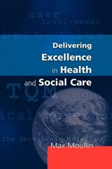 Delivering Excellence In Health And Social Care | Max Moullin |