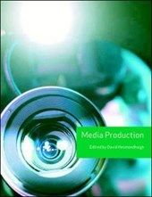 Hesmondhalgh, D: Media Production (Volume 3)