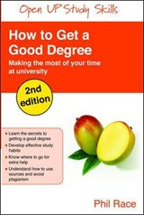 How to Get a Good Degree: Making the most of your time at un | Phil Race |