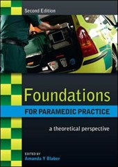 Foundations for Paramedic Practice: A Theoretical Perspectiv | Amanda Blaber |