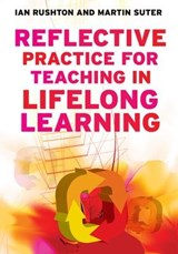 Reflective Practice for Teaching in Lifelong Learning | Ian Rushton |