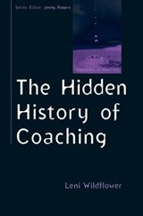 Hidden History of Coaching | Leni Wildflower |