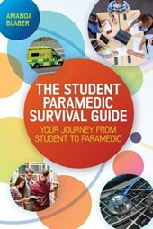 Student Paramedic Survival Guide: Your Journey from Student | Amanda Blaber |