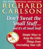 Don't Sweat the Small Stuff | Richard Carlson |