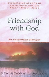 Friendship with God | Neale Donal Walsch |
