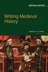 Writing Medieval History | Nancy F. Partner |
