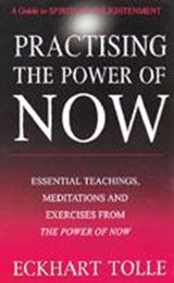Practising the Power of Now | Eckhart Tolle |