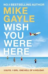 Wish You Were Here | Mike Gayle |