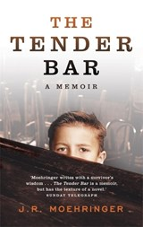 Tender Bar | J. R. Moehringer |