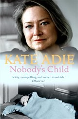 Nobody's Child | Kate Adie |