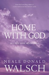 Home with God | Neale Donald Walsch |