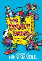 Story Shop: Stories For Literacy | Nikki Gamble |