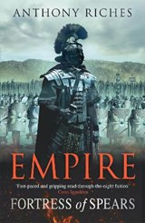 Fortress of Spears: Empire III | Anthony Riches |