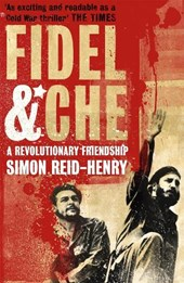 Fidel and Che | Simon Reid-Henry |