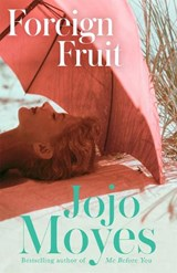 Foreign Fruit | Jojo Moyes |