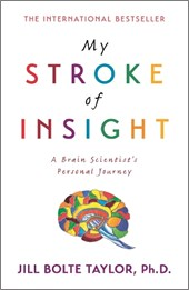 My Stroke of Insight | Jill Bolte Taylor |