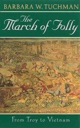March of Folly | Barbara Wertheim Tuchman |
