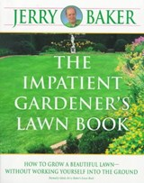 The Impatient Gardener's Lawn Book | Jerry Baker |