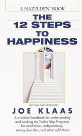 Twelve Steps to Happiness | Klaas, Joe ; Rosellini, Gayle |