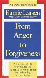 From Anger to Forgiveness | Larsen, Earnie ; Hegarty, Carol Larsen |